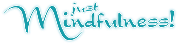 Just Mindfulness!