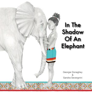The Story Behind In the Shadow of an Elephant by Georgie Donaghey