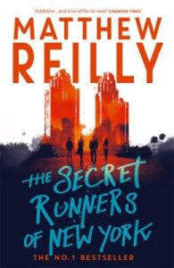 Book Review: The Secret Runners of New York, by Matthew Reilly