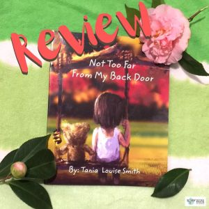 #BookReview: Not Too Far From My Back Door by Tania Louise Smith