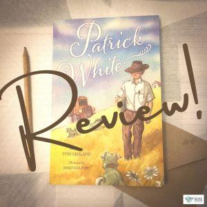 #BookReview: Patrick White by Toni Brisland and Anastasia Popp