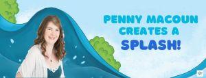 Penny Macoun Creates a SPLASH!