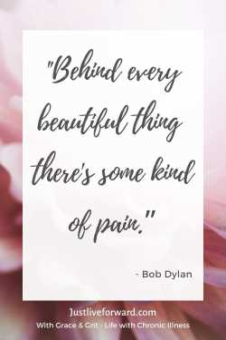 """Pinterest pin image of inspiring Bob Dylan quote: """"Behind every beautiful thing there is pain."""""""