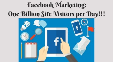 Facebook Marketing: 1 Billion Site Visitors per Day