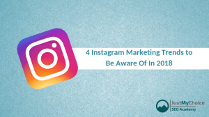 4 Instagram Marketing Trends to Be Aware Of In 2018