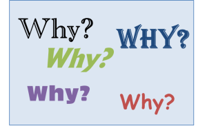 "Ask ""Why"" 5 Times"