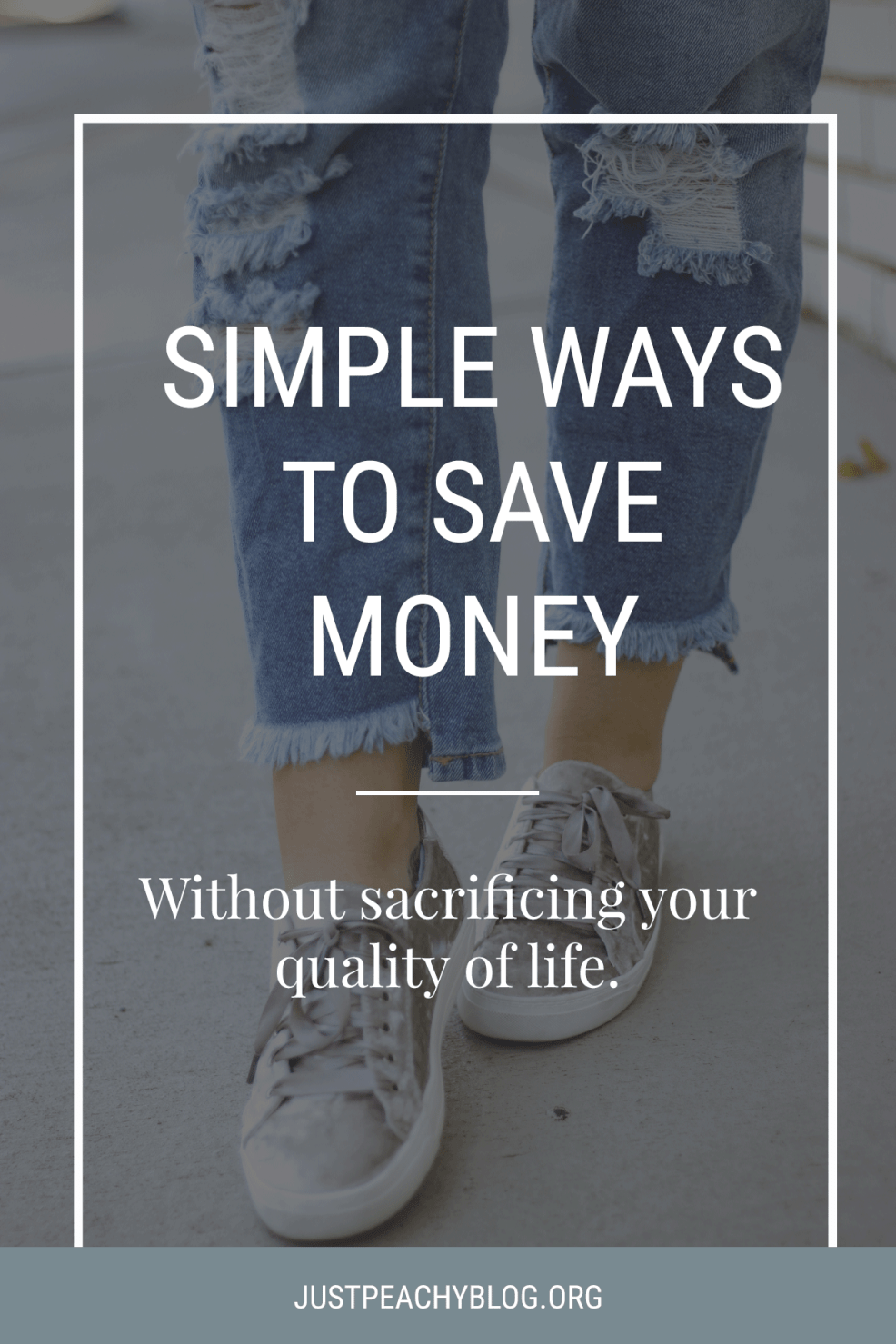 Simple Ways to Save Money Without Sacrificing Your Quality of Life | Just Peachy Blog