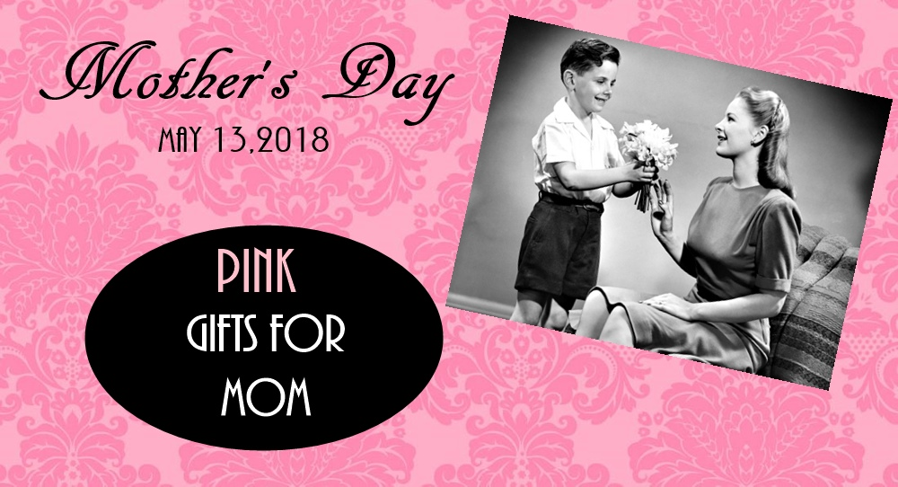Pink Gift Ideas For Mother's Day