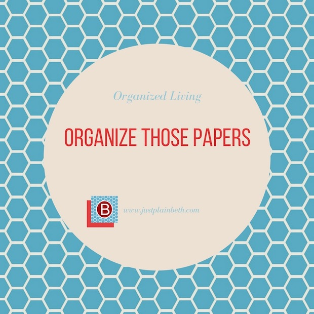 Organize All Those Papers (school or otherwise)