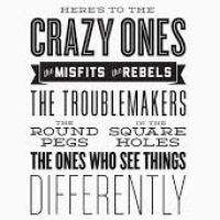 Think Different...Here's To The Crazy Ones