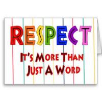 Give Respect To Earn Respect.  Respect Others Today.