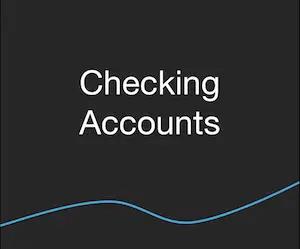 Banking - Checking Accounts