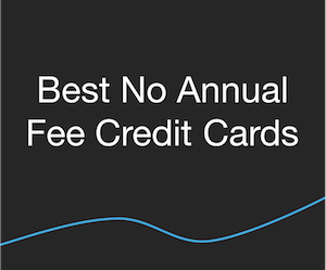 Credit Cards - Best No Annual Fee Credit Cards