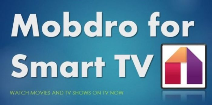 How to Install Mobdro on Smart TV - A 2 Minutes Guide for