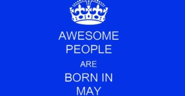 Awesome People are Born In May