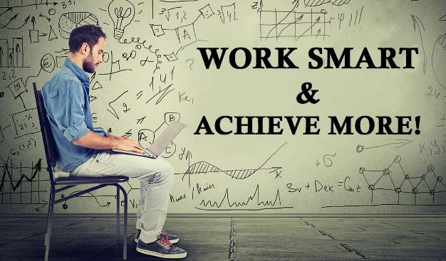 Work Smart and Achieve more