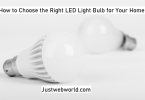 Tips for Choosing LED Light Bulbs