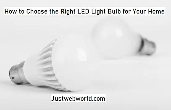 Tips for Choosing LED Light Bulbs