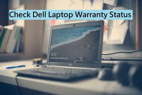 Check Dell Laptop Warranty Status