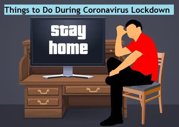 Coronavirus Lockdown - Things to Do