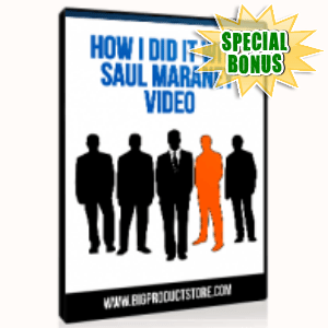 Special Bonuses - June 2015 - How I Did It With Saul Maraney Video