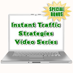 Special Bonuses - July 2015 - Instant Traffic Strategies Video Series