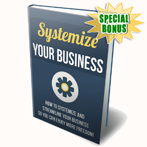 Special Bonuses - July 2015 - Systemize Your Business