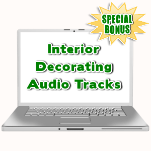 Special Bonuses - July 2015 - Interior Decorating Audio Tracks