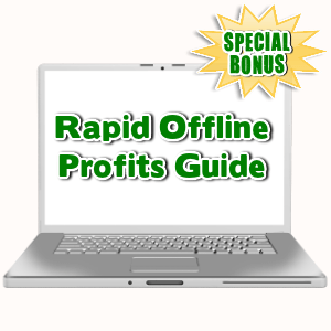 Special Bonuses - August 2015 - Rapid Offline Profits Guide
