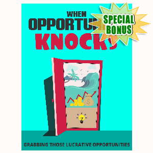 Special Bonuses - August 2015 - When Opportunity Knocks