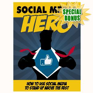 Special Bonuses - August 2015 - Social Media Hero
