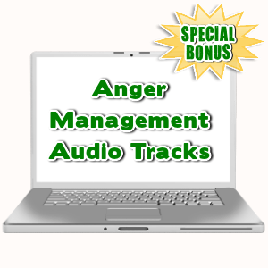 Special Bonuses - August 2015 - Anger Management Audio Tracks