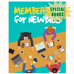 Special Bonuses - September 2015 - Membership For Newbies