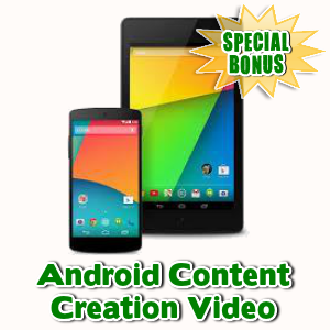 Special Bonuses - September 2015 - Android Content Creation Video