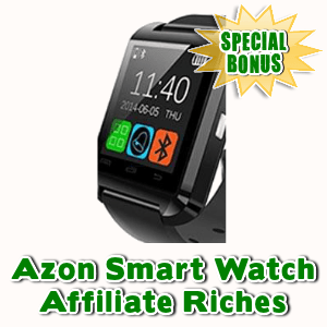 Special Bonuses - September 2015 - Azon Smart Watch Affiliate Riches