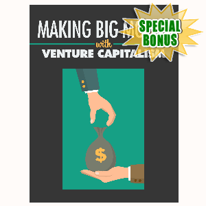 Special Bonuses - October 2015 - Making Big Money With Venture Capitalism
