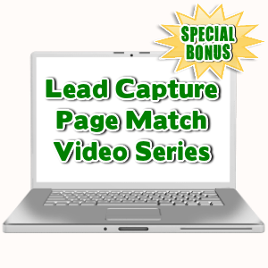Special Bonuses - November 2015 - Lead Capture Page Match Video Series