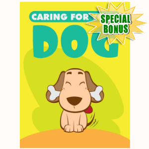 Special Bonuses - November 2015 - Caring For Your Dog