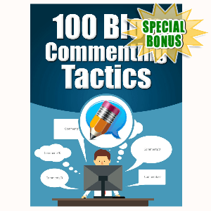 Special Bonuses - April 2016 - 100 Blog Commenting Tactics