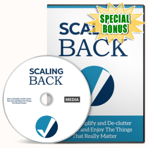 Special Bonuses - April 2016 - Scaling Back Gold Video Series