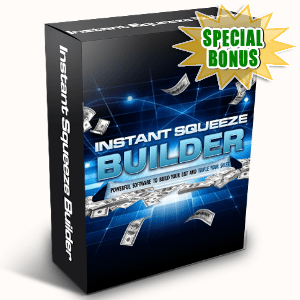 Special Bonuses - April 2016 - Instant Squeeze Builder Software