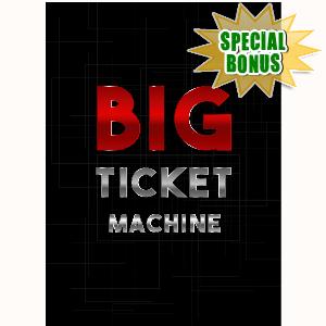 Special Bonuses - May 2016 - Big Ticket Machine Video Series