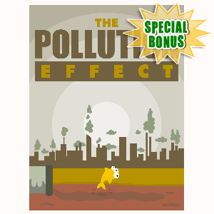 Special Bonuses - May 2016 - The Pollution Effect
