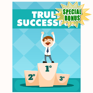Special Bonuses - June 2016 - Truly Successful