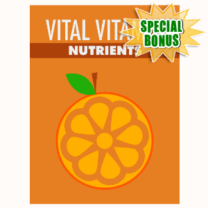 Special Bonuses - June 2016 - Vital Vitamin Nutrients