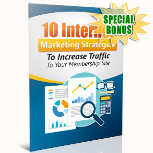 Special Bonuses - June 2016 - 10 Internet Marketing Strategies To Increase Traffic To Your Membership Site