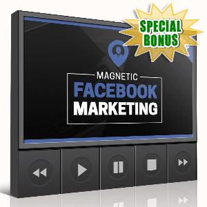 Special Bonuses - August 2016 - Magnetic Facebook Marketing Video Series