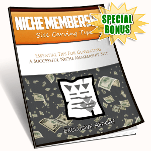Special Bonuses - August 2016 - Niche Membership Site Carving Tips