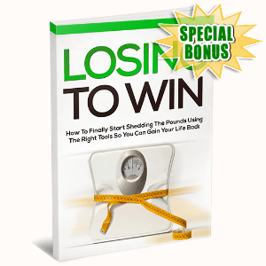 Special Bonuses - August 2016 - Losing To Win Video Series