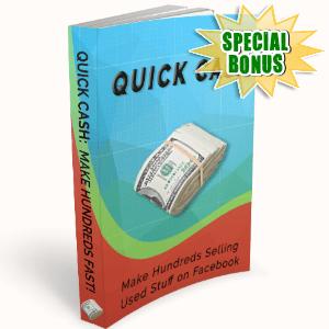 Special Bonuses - August 2016 - Quick Cash